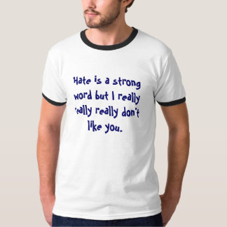 Ts blancos llanos - el odio es una camiseta fuerte playera