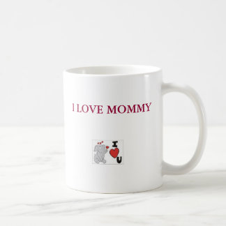 ts, I LOVE MOMMY Coffee Mug