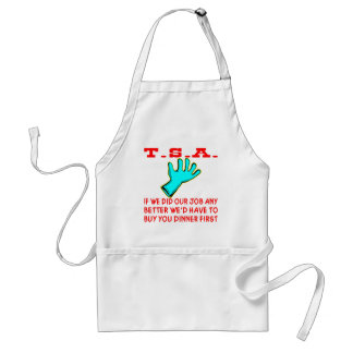 TSA If We Did Our Job Any Better We'd Have To Adult Apron