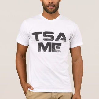TSA Me (black text) T-Shirt