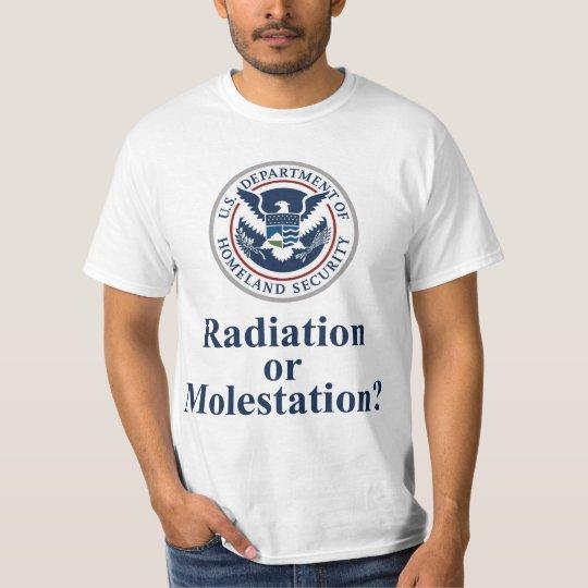 TSA - Radiation or Molestation? T-Shirt