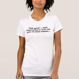 """tsa""""TSA agent""""... yeah, that's going to look real T-Shirt"""
