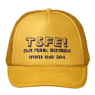 TSFE!, Ska Punk straight from the 304 Trucker Hat