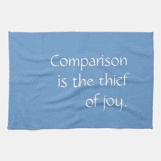 Tshirt - comparison is the thief of joy kitchen towels