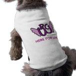 """T'shirt de la vida del mascota """"aquí para"""" camiseta de perro"""