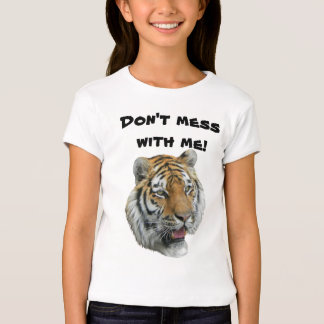 Tshirt Don't Mess with Me Wild Tiger Head