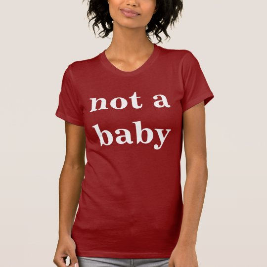Tshirt for anyone BUT infants