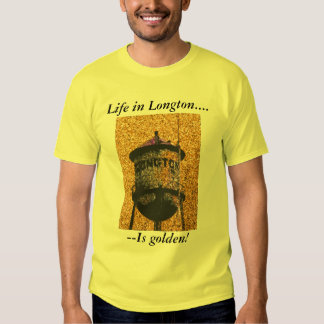 TShirt:  Life in Longton Is golden! Shirt