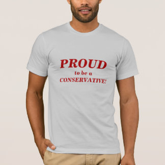 tshirt_PROUD to be a CONSERVATIVE T-Shirt