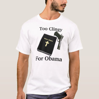TSHIRT, Too Clingy, For Obama T-Shirt