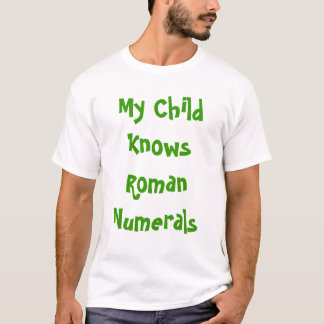 Tshirt with Memorable Roman Numerals! - Childs