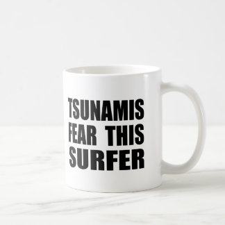Tsunamis Fear This Surfer Coffee Mug
