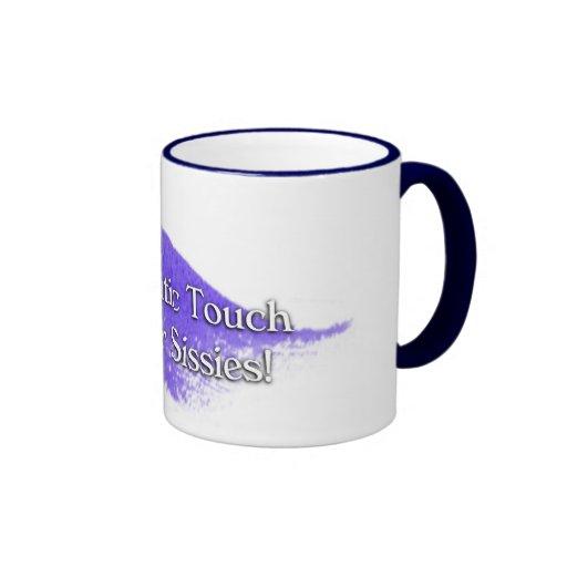 TT is Not For Sissies! Mugs