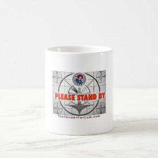 TTFL Please Stand By Coffee Mug