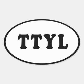 TTYL Bumper Sticker