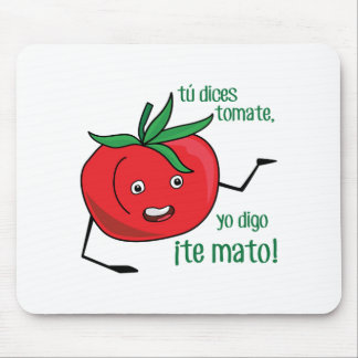 Tu Dices Tomate Mouse Pad