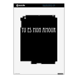 Tu es mon amour.	You are my love Skin For iPad 2