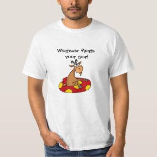 TU- Funny Whatever Floats Your Goat Cartoon T-Shirt