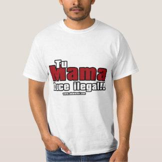 tu mama luce ilegal tee shirts