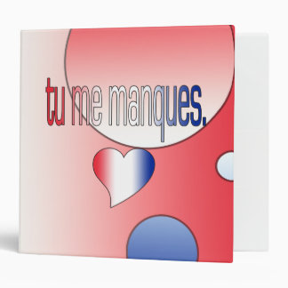 Tu me Manques! French Flag Colors Pop Art 3 Ring Binder