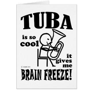Tuba, Brain Freeze Card