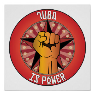Tuba Is Power Poster