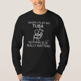 Tuba Nothing Else Matters Tee Shirts