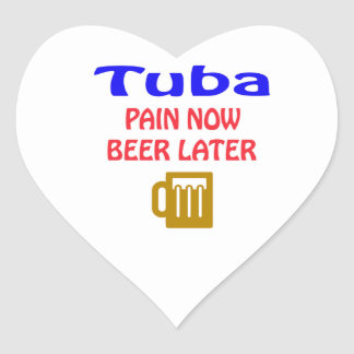 Tuba Pain now beer later Heart Sticker