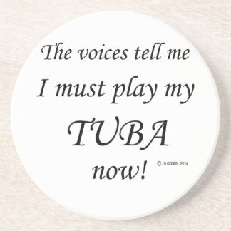 Tuba Voices Say Must Play Coaster
