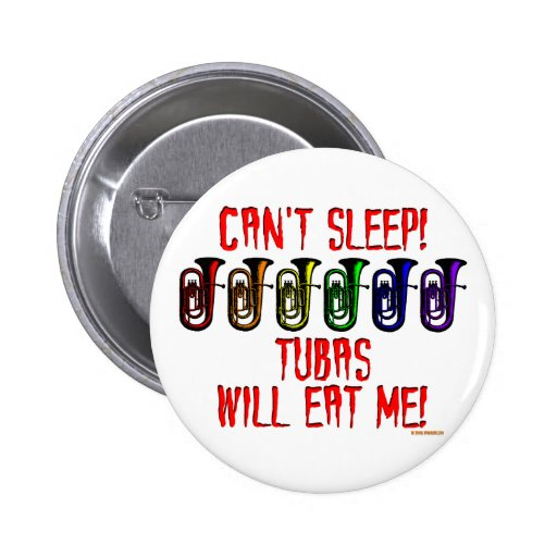 Tubas Will Eat Me Pinback Buttons