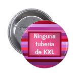 Tubería de KXL de Botón - de Ninguna Pin Redondo De 2 Pulgadas
