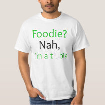Tubie not a Foodie Value T-Shirt
