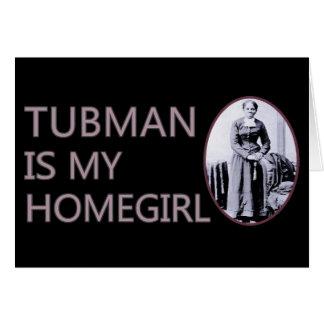Tubman is my homegirl card