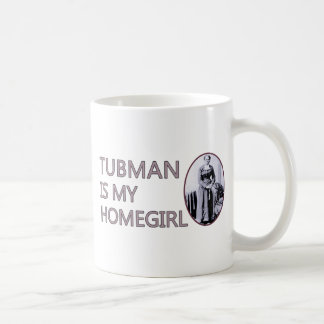 Tubman is my homegirl coffee mug