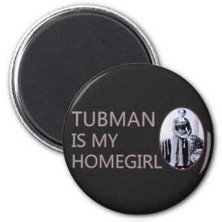Tubman is my homegirl 2 inch round magnet