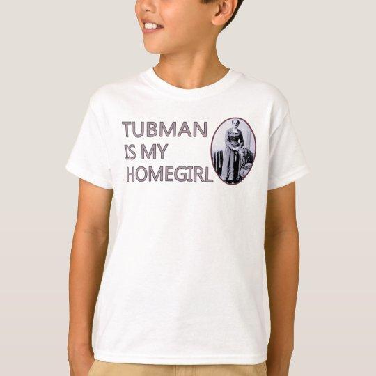 Tubman is my homegirl T-Shirt