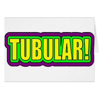 Tubular! (80's Slang) Greeting Card
