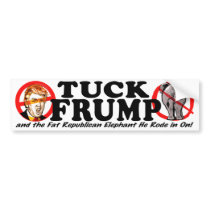Tuck Frump Ant-Donald Trump 2016 Bumper Sticker