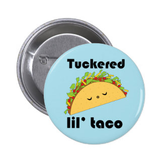 Tuckered Lil' Taco Button