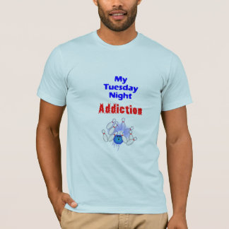 Tuesday Bowling Addiction T-Shirt