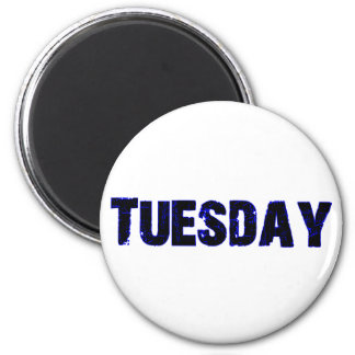 Tuesday Day of the Week Merchandise 2 Inch Round Magnet