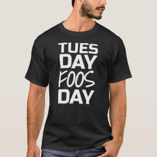 Tuesday Foos Day T-Shirt