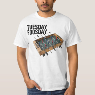 Tuesday Foosday T Shirt