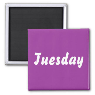 Tuesday Magnet