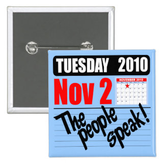 Tuesday Nov 2, 2010 - Election Day Pins