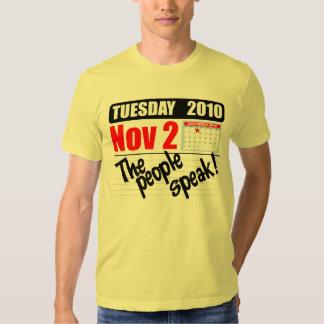 Tuesday November 2 2010 - The People Speak T Shirt