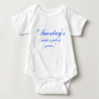 """Tuesday's, child is full of grace..."" Baby Bodysuit"