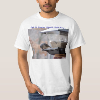Tufted Titmouse, Life Is Fragile, Handle With P... T-Shirt