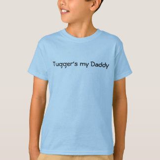 Tugger's my Daddy T-Shirt