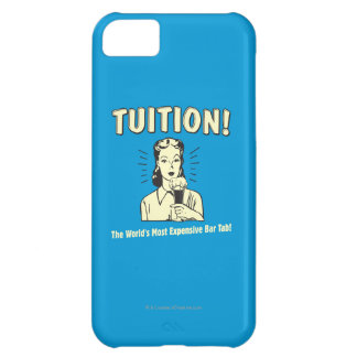 Tuition: Most Expensive Bar Tab iPhone 5C Cover